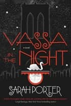 Vassa in the Night - A Novel ebook by Sarah Porter