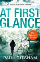 At First Glance (novella) (DCI Warren Jones) ebook by Paul Gitsham