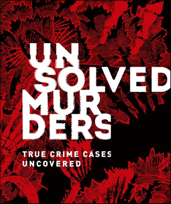 Unsolved Murders - True Crime Cases Uncovered eBook by Emily G. Thompson,Amber Hunt