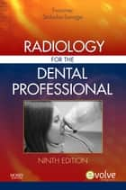Radiology for the Dental Professional ebook by Herbert H. Frommer,Jeanine J. Stabulas-Savage