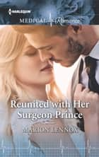 Reunited with Her Surgeon Prince ebook by Marion Lennox