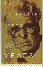 COLLECTED POEMS OF W.B. YEATS ebook by William Butler Yeats
