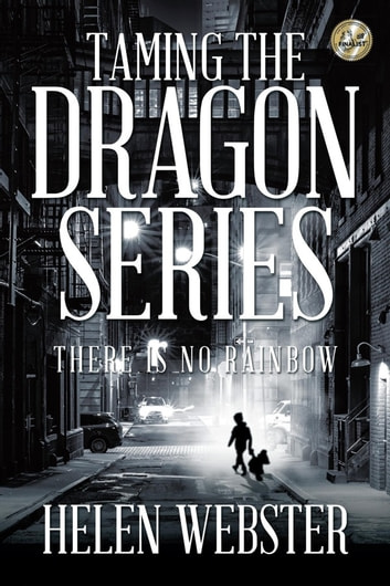 Taming the Dragon Series - There Is No Rainbow ebook by Helen Webster