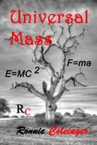 Universal Mass ebook by Ronnie Coleinger