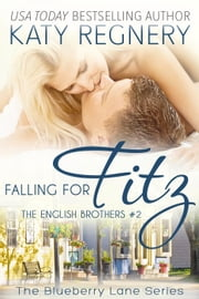 Falling for Fitz, The English Brothers #2 - The Blueberry Lane Series, #2 ebook by Katy Regnery