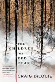 The Children of Red Peak ebook by Craig DiLouie