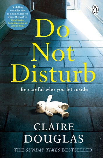 Do Not Disturb - Be careful who you let inside . . . ebook by Claire Douglas