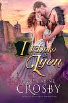Il dono di Lyon - Le spose delle Highlands ebook by Tanya Anne Crosby