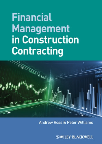 Financial Management in Construction Contracting ebook by Andrew Ross,Peter Williams