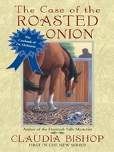 The Case of the Roasted Onion ebook by Claudia Bishop