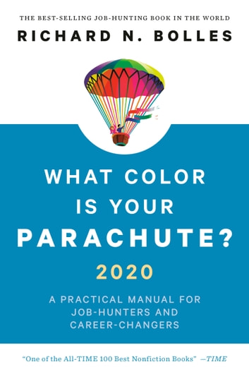 What Color Is Your Parachute? 2020 - A Practical Manual for Job-Hunters and Career-Changers ebook by Richard N. Bolles