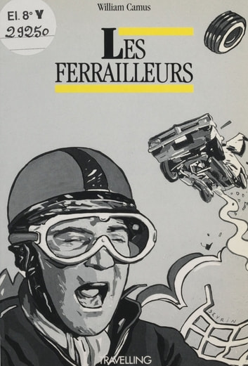 Les Ferrailleurs eBook by William Camus