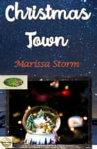 Christmas Town ebook by Marissa Storm