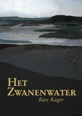Het Zwanenwater ebook by Kees Kager