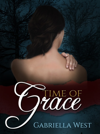 Time of Grace ebook by Gabriella West