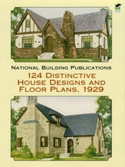 124 Distinctive House Designs and Floor Plans, 1929 ebook by Kobo.Web.Store.Products.Fields.ContributorFieldViewModel