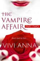 The Vampire Affair (Part Two): Billionaires After Dark ebook by Vivi Anna