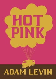Hot Pink ebook by Adam Levin
