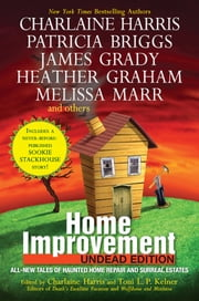 Home Improvement: Undead Edition ebook by Charlaine Harris,Toni L. P. Kelner