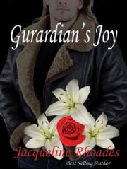 Guardian's Joy #3 ebook by Jacqueline Rhoades