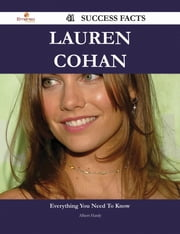 Lauren Cohan 41 Success Facts - Everything you need to know about Lauren Cohan ebook by Albert Hardy