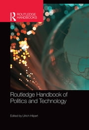 Routledge Handbook of Politics and Technology ebook by