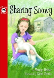 Sharing Snowy ebook by Marilyn Helmer,Kasia Charko