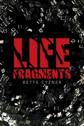 Life Fragments ebook by Bette Cyzner
