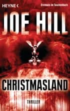 Christmasland ebook by Joe Hill, Hannes Riffel, Sara Riffel