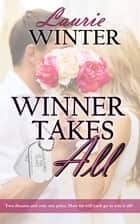 Winner Takes All ebook by Laurie Winter