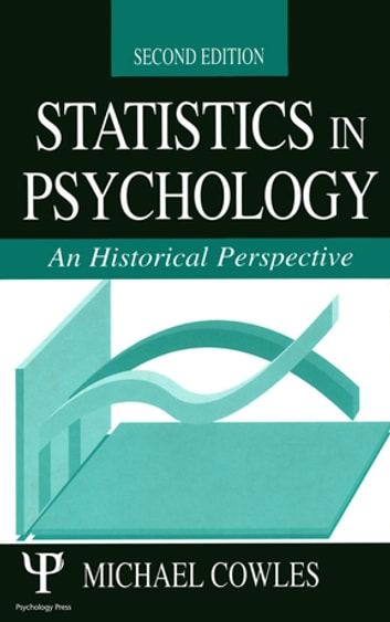 Statistics in Psychology - An Historical Perspective ebook by Michael Cowles