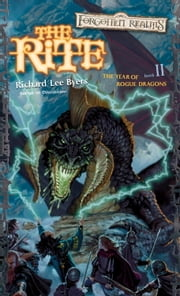 The Rite - The Year of Rogue Dragons, Book II ebook by Richard Lee Byers