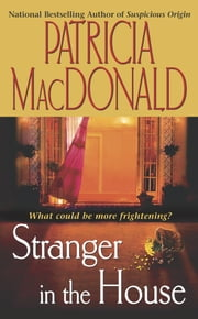 Stranger in the House ebook by Patricia MacDonald
