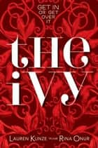 The Ivy ebook by Lauren Kunze,Rina Onur