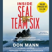 Inside SEAL Team Six - My Life and Missions with America's Elite Warriors audiobook by Don Mann