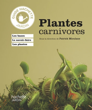 Plantes carnivores ebook by Patrick Mioulane