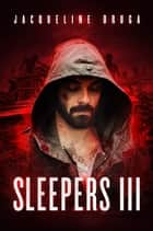 Sleepers 3 ebook by Jacqueline Druga