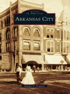 Arkansas City ebook by Heather D. Ferguson