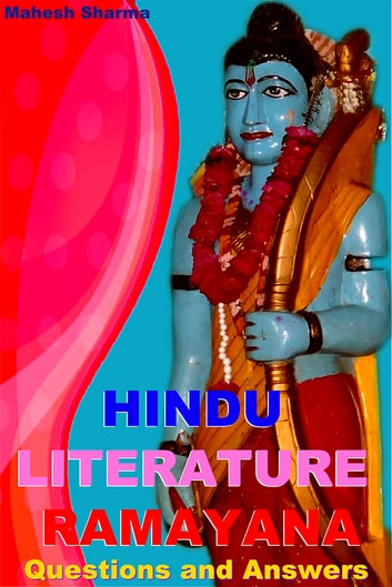 Hindu Literature Ramayana - Questions and Answers ebook by Mahesh Sharma