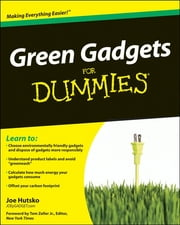 Green Gadgets For Dummies ebook by Joe Hutsko,Tom Zeller Jr.
