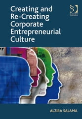 Creating and Re-Creating Corporate Entrepreneurial Culture ebook by Dr Alzira Salama