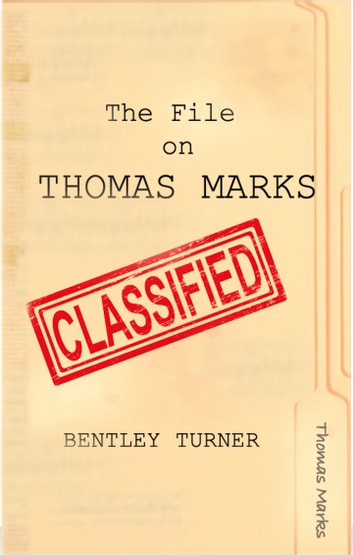 The File on Thomas Marks ebook by Bentley Turner