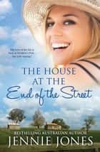 The House At The End Of The Street ebook by Jennie Jones