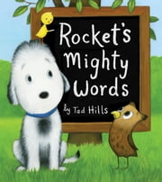 Rocket's Mighty Words ebook by Tad Hills,Tad Hills