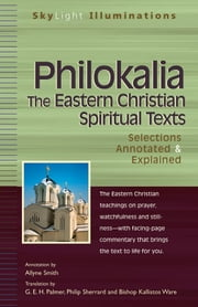 PhilokaliaThe Eastern Christian Spiritual Texts: Selections Annotated & Explained ebook by Allyne Smith