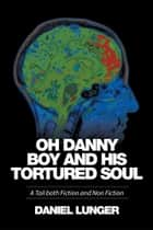 """Oh Danny Boy and his tortured soul"" ebook by Daniel Lunger"