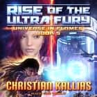 Rise of the Ultra Fury audiobook by Christian Kallias
