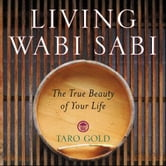 Living Wabi Sabi - The True Beauty of Your Life ebook by Taro Gold