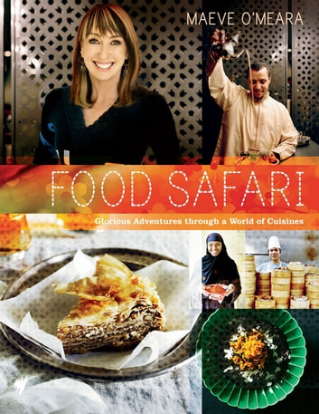 Food Safari ebook by Maeve O'Meara