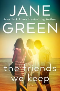 The Friends We Keep eBook by Jane Green